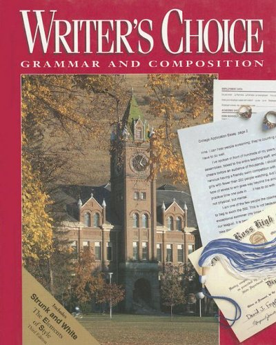 Writer's Choice: Grammar and Composition (0026358921) by Ligature Inc; Professor Mark Lester Comp; William Strong