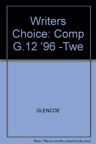 Writers Choice Composition And Grammar Grade 12: Teacher Wraparound Edition (9780026358934) by GLENCOE