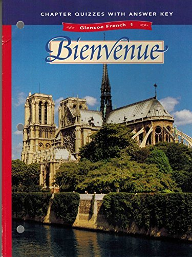 Glencoe French 1-Bienvenue: Chapter Quizzes With Answer Keys (1998 Copyright): Conrad J. Schmitt ...