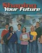9780026379670: Shaping Your Future, Student Text