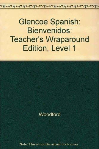 9780026410120: Bienvenidos - Teacher's Wraparound Edition (Glencoe Spanish 1)