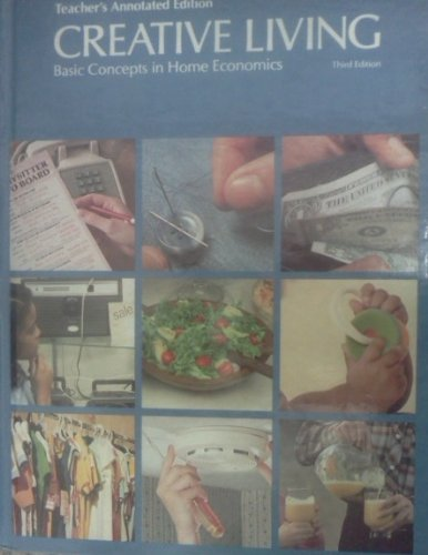 9780026410205: Creative Living: Basic Concepts in Home Economics - Teacher's Annotated Edition