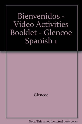 9780026410212: Bienvenidos - Video Activities Booklet - Glencoe Spanish 1