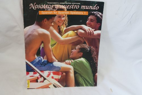 9780026410335: Nosotros y nuestro mundo Spanish for Spanish Speakers 1 Teacher's Annotated Edition