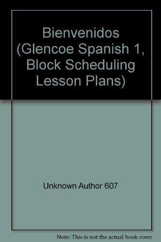 9780026411257: Bienvenidos (Glencoe Spanish 1, Block Scheduling Lesson Plans)
