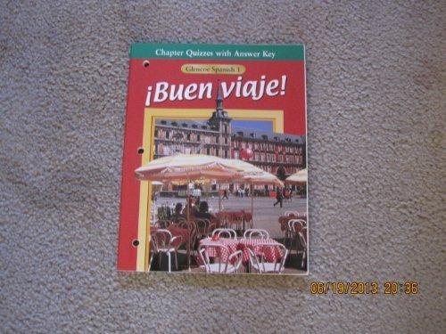 Chapter Quizzes and Answers Key, Glencoe Spanish 1, Buen Viaje!: Schmitt