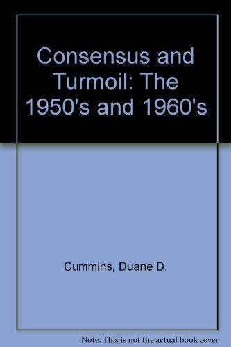 9780026413800: Consensus and Turmoil: The 1950's and 1960's
