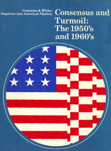 9780026413909: Consensus and Turmoil: The 1950's and 1960's