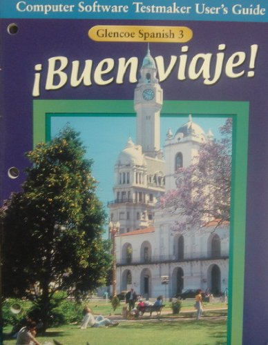 9780026418492: Glencoe Spanish 3 Buen Viaje! Computer Software Testmaker User's Guide