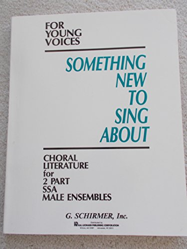 9780026420716: Something New to Sing about for Young Voices: Songbook 2, 2 Part, Ssa Ttb: A Performance Based Program for Junior High School Students
