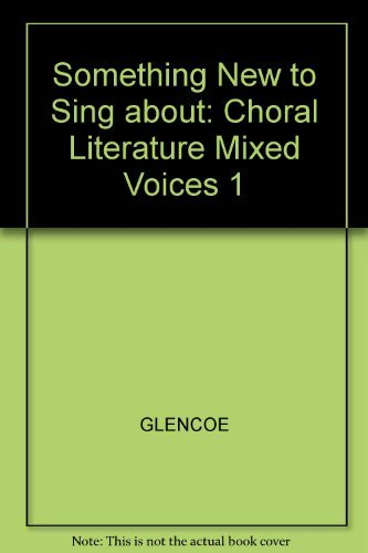 9780026421010: Something New to Sing About: Choral Literature for Mixed Voices