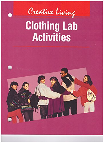 9780026427661: Creative Living Clothing Lab Activities Sixth Edition