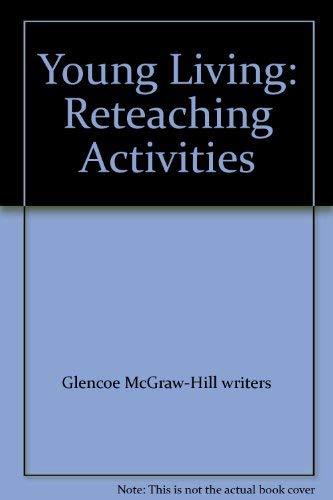 9780026428514: Young Living: Reteaching Activities