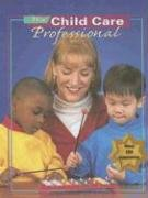 9780026428781: The Child Care Professional, Student Text