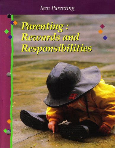 Parenting: Rewards And Responsibilities, Fifth Edition: Teen Parenting With Answer Keys (1997 ...
