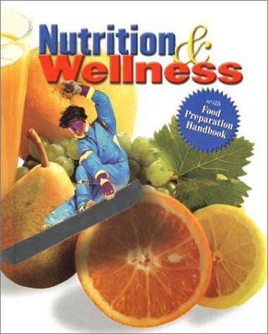 9780026432160: Nutrition and Wellness, Student Text