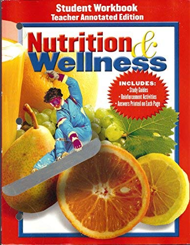 9780026432191: Nutrition and Wellnes Student Workbook Teacher's Annotated Edition