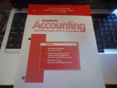 9780026439978: Glencoe Accounting Real World Applications & Connections: Electronic Learning Center User's Guide
