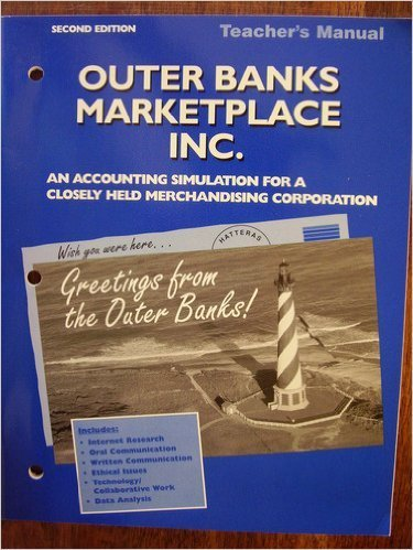 Outer Banks Marketplace Inc., Second Edition: Teacher's Manual With Answer Keys To Audit Test ...