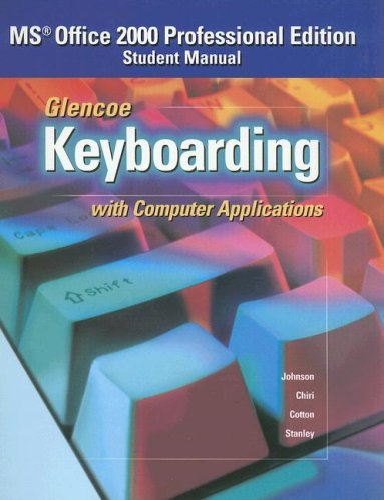 9780026442831: Glencoe Keyboarding with Computer Applications, Office 2000 Student Manual (JOHNSON: GREGG MICRO KEYBOARD)