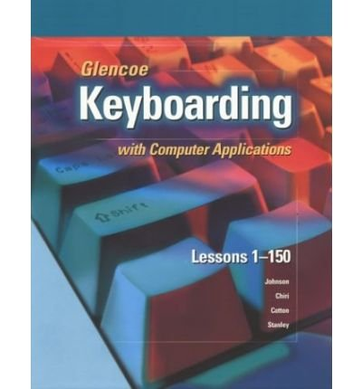 9780026442848: Glencoe Keyboarding With Computer Applications: Lessons 1-150