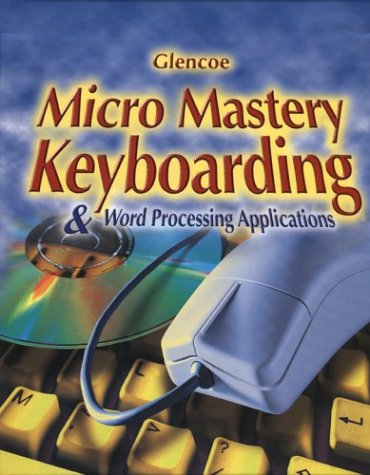 9780026444538: Micro Mastery: Keyboarding and Word Processing Applications, Student Edition