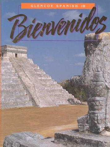 9780026460545: Bienvenidos: Spanish 1B