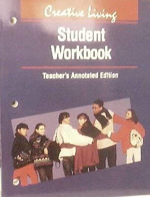 9780026481489: Creative Living Student Workbook Teacher's Annotated Edition