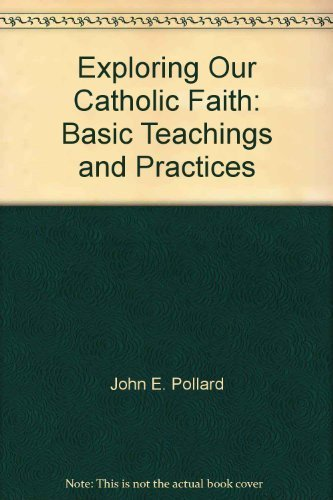 9780026508933: Exploring our Catholic faith: Basic teachings and practices