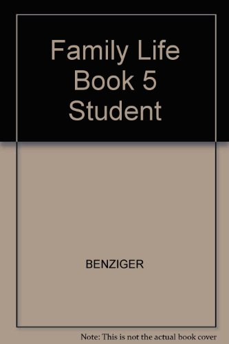 Family Life Book 5 Student (0026509377) by BENZIGER