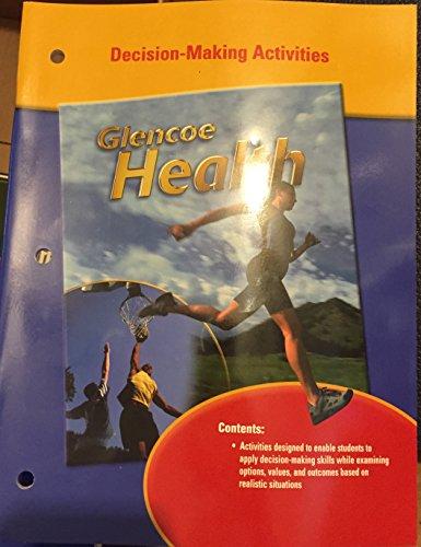 9780026514828: Glencoe Health Decision-Making Activities