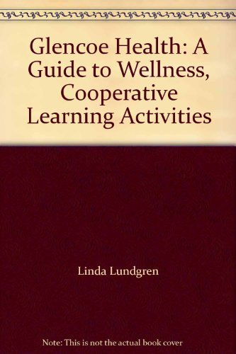9780026514842: Glencoe Health: A Guide to Wellness, Cooperative Learning Activities