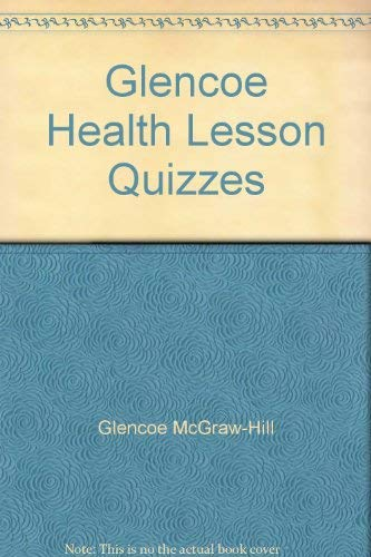 9780026514897: Glencoe Health Lesson Quizzes