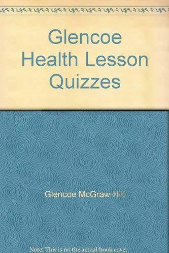 9780026514897: Glencoe Health Lesson Quizzes