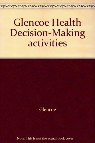 9780026515788: Glencoe Health Decision-Making activities