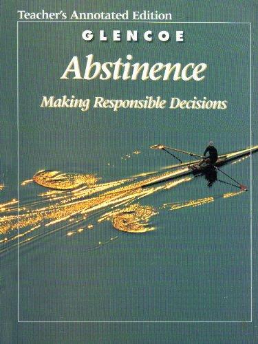 9780026515894: Glencoe Health, Abstinence: Making Responsible Decisions Teacher's Ed.