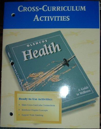 9780026516013: Glencoe Health Cross-curriculum Activities