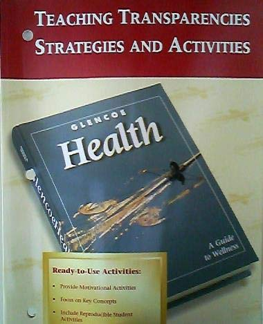 9780026516020: Glencoe Health; Teaching Transparencies Strategies and Activities
