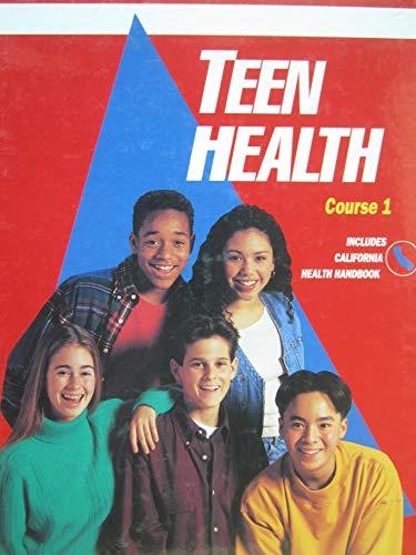 9780026517768: Teen Health Course 1 California Edition