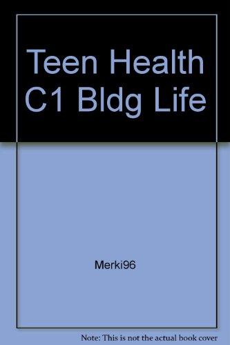 9780026517966: Teen Health C1 Bldg Life