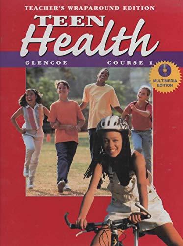 9780026518383: Teen Health, Course 1