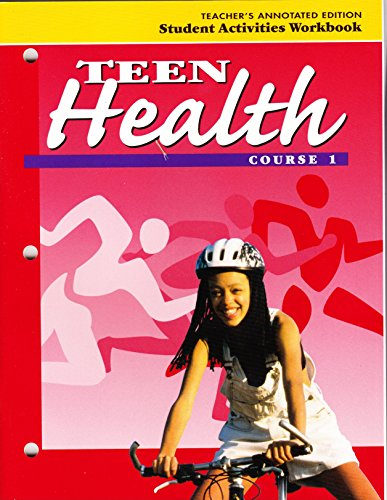 9780026518437: Teen Health: course 1: Teacher's Annotated Edition: Student Activities Workbook