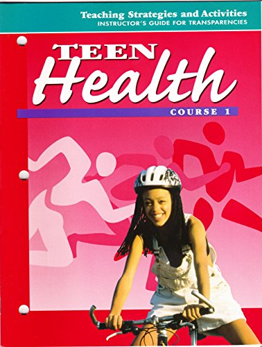 9780026518451: Teen Health: Course 1: Teaching Strategies and Activities: Instructor's Guide for Transparencies