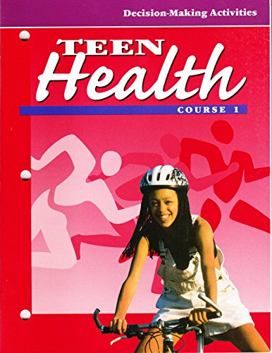 9780026518499: Teen Health: Course I: Decision-making Activities