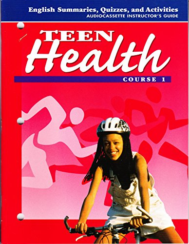 9780026518741: Teen Health: Course 1: English Summaries, Quizzes, and Activities: Audiocassete Instructor's Guide