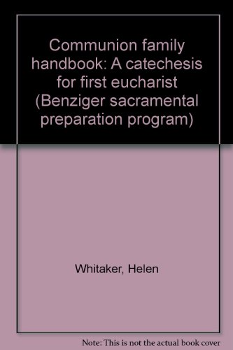 9780026520300: Communion family handbook: A catechesis for first eucharist (Benziger sacramental preparation program)