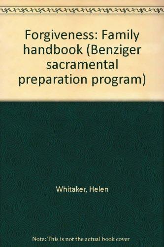 9780026522205: Forgiveness: Family handbook (Benziger sacramental preparation program)