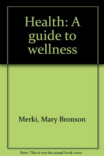 9780026523905: Health: A guide to wellness