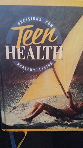 9780026524117: Teen Health: Decisions for Healthy Living (Teacher's Edition)