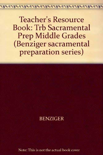 9780026524452: Teacher's Resource Book: Trb Sacramental Prep Middle Grades (Benziger sacramental preparation series)